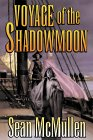 Voyage of the Shadowmoon - Sean McMullen