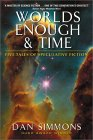 Worlds Enough and Time - Dan Simmons