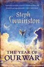 The Year of Our War - Steph Swainston