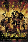 Wizardry and Wild Romance - Michael Moorcock