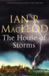 The House of Storms - Ian R MacLeod