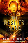 The Destiny Mask - Martin Sketchley