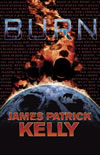 Burn - James Patrick Kelly