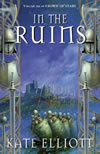 In the Ruins - Kate Elliott