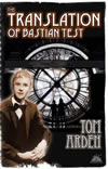 The Translation of Bastian Test - Tom Arden