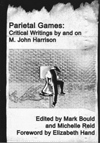 Parietal Games - Mark Bould and Michelle Reid (eds)