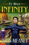 To Hold Infinity - John Meaney